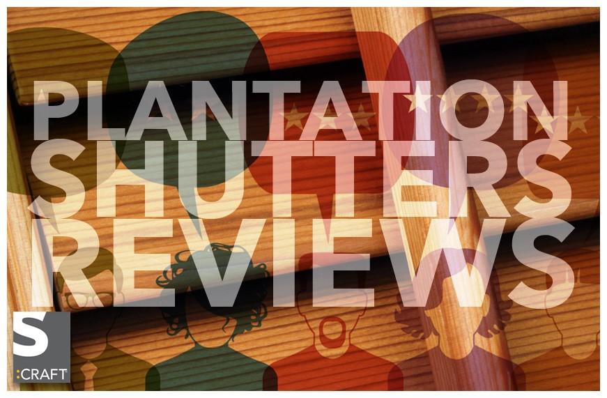 Reviews about plantation shutters