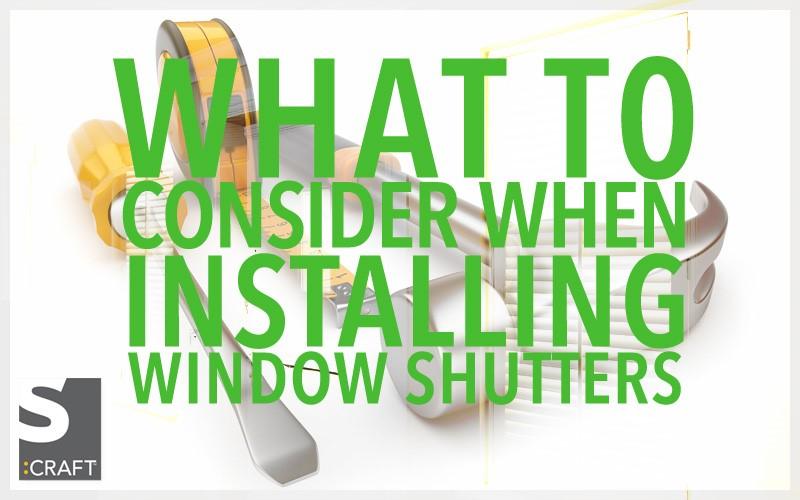 consider installing window shutters
